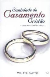 Santidade do Casamento Cristão