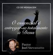 O essencial é entregar-se totalmente a Deus