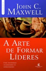 1652 - A Arte de Formar Líderes - JOHN C. MAXWELL