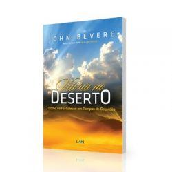 2125 - Vitória no DESERTO - Como se fortalecer em tempos de sequidão - JOHN BEVERE